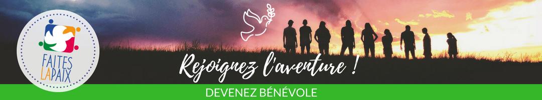 Bénévole Rejoignez l'aventure - Faites la Paix - 19-22 avril